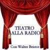Teatro alla radio con Walter Bristot – ogni martedì dalle 9.40-ascolta l'audio!
