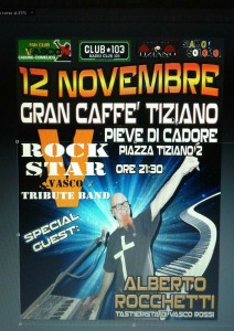 """Pieve di Cadore – Gran Caffè Tiziano ore 21.30: """"Rock Star"""" special Guest Alberto Rocchetti tastierista di Vasco Rossi."""